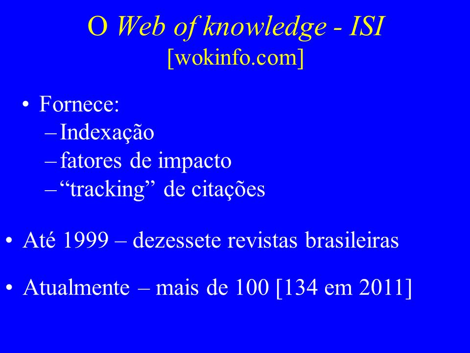 O Web of knowledge - ISI [wokinfo.com]